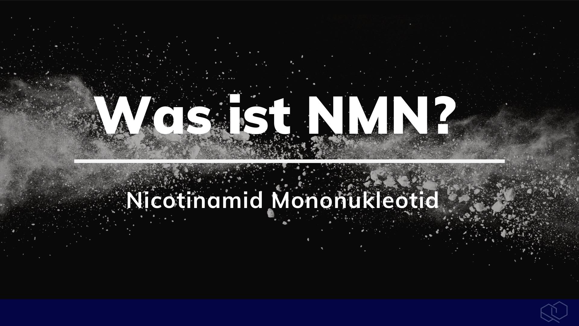 Was ist NMN? Nicotinamid Mononukleotid