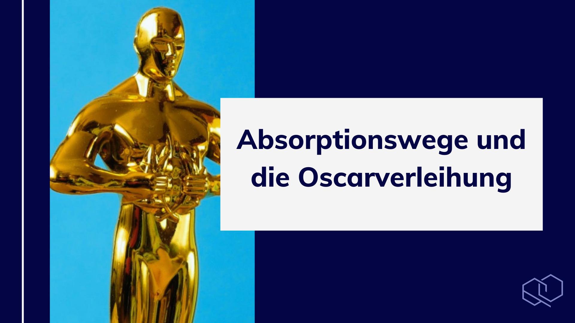 Absorptionswege und die Oscarverleihung